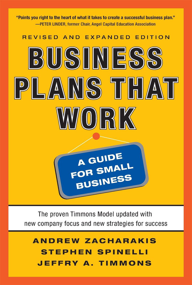 Business Plans that work - Jeffry A. Timmons Stephen Spinelli Andrew Zacharakis