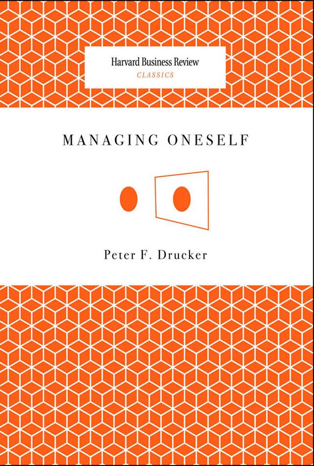 Managing Oneself- Peter F. Drucker