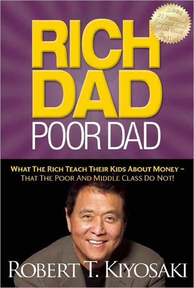 Rich Dad Poor Dad- Robert Kiyosaki