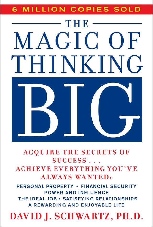 The Magic of thinking big - David j . schwartz
