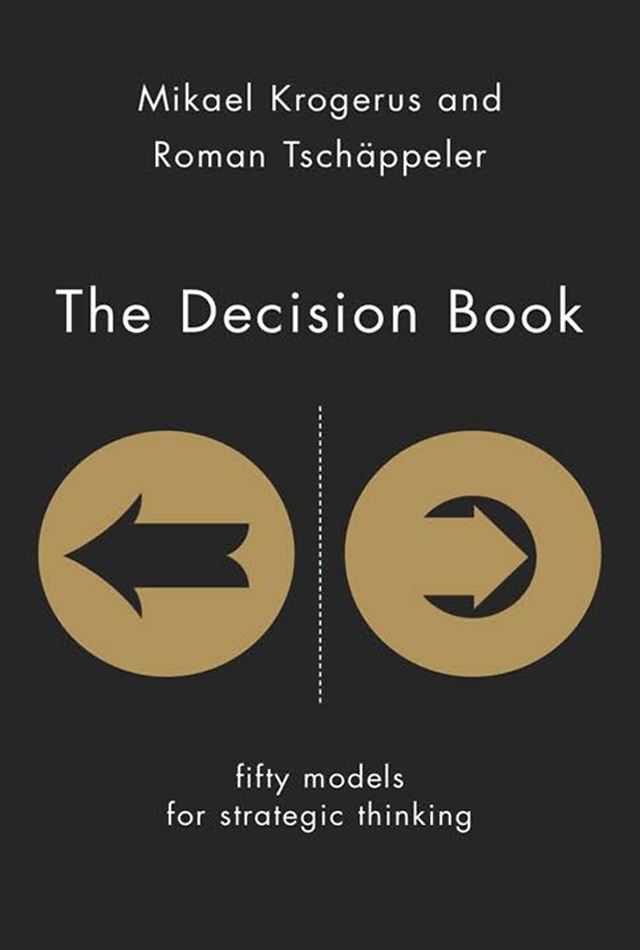 The decision book -Mikael Krogerus and Roman Tschappeler
